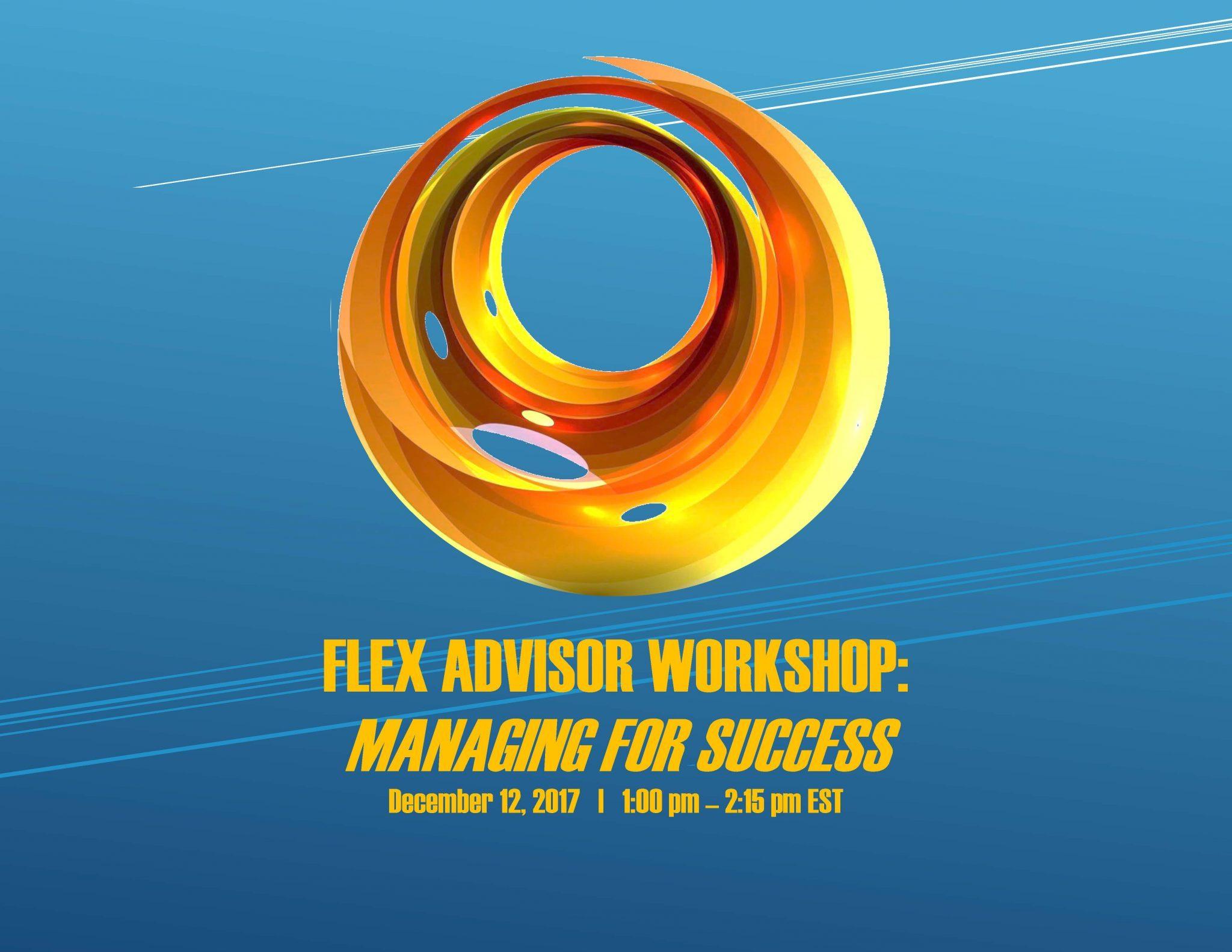 2017 Flex Advisor Workshop